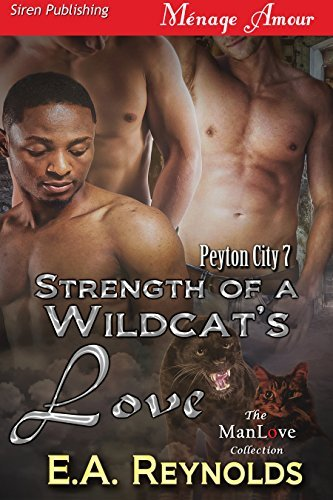 Strength of a Wildcats Love (Peyton City 7) E.A. Reynolds