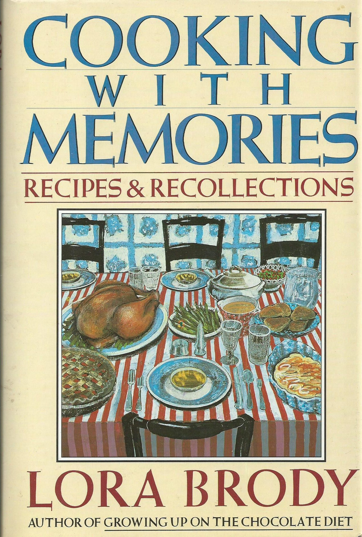 Cooking With Memories: Recipes And Recollections  by  Lora Brody