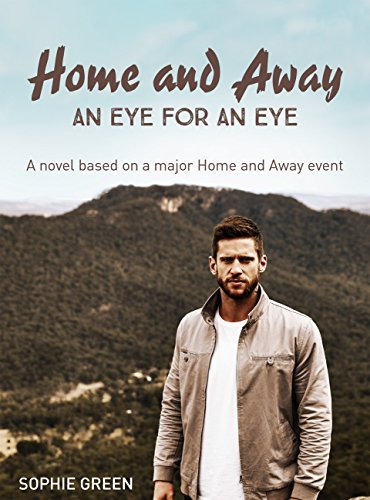 Home and Away: An Eye for An Eye  by  Sophie Green