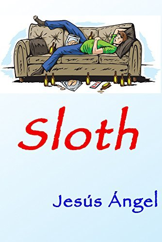 Sloth. (The Seven Deadly Sins. Book 6)  by  Jesus Angel