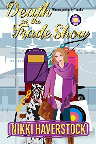 Death at the Trade Show: Target Practice Mysteries 3 Nikki Haverstock