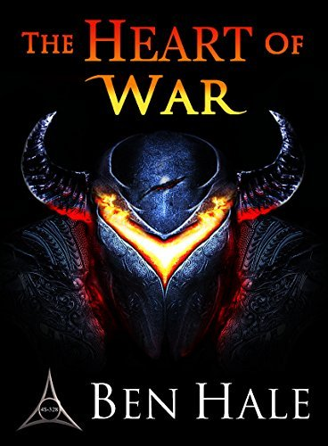 The Heart of War (The Warsworn Trilogy Book 3) Ben Hale