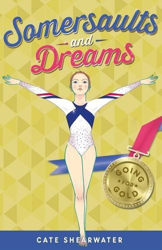 Going for Gold (Somersaults and Dreams, #3)  by  Cate Shearwater