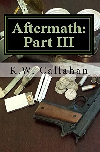 Aftermath: Part III: A continuation of the Systemic Series  by  K.W. Callahan