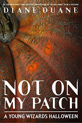Not On My Patch: A Young Wizards Halloween  by  Diane Duane