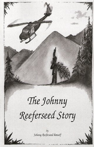 The Johnny Reeferseed Story Johnny Reeferseed