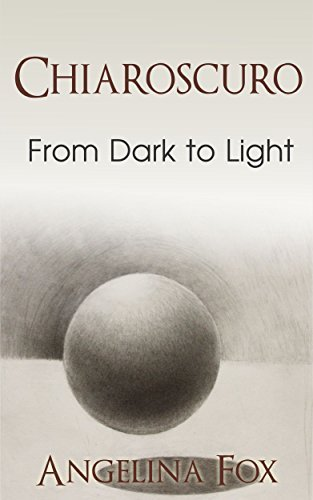 Chiaroscuro From Dark to Light  by  Angelina Fox