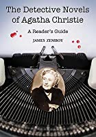 The Detective Novels of Agatha Christie: A Reader's Guide