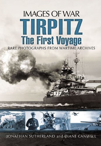 Tirpitz: The First Voyage  by  Jonathan Sutherland