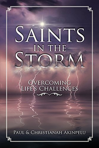 Saints in the Storm: Overcoming Lifes Challenges  by  Pau lAkinpelu