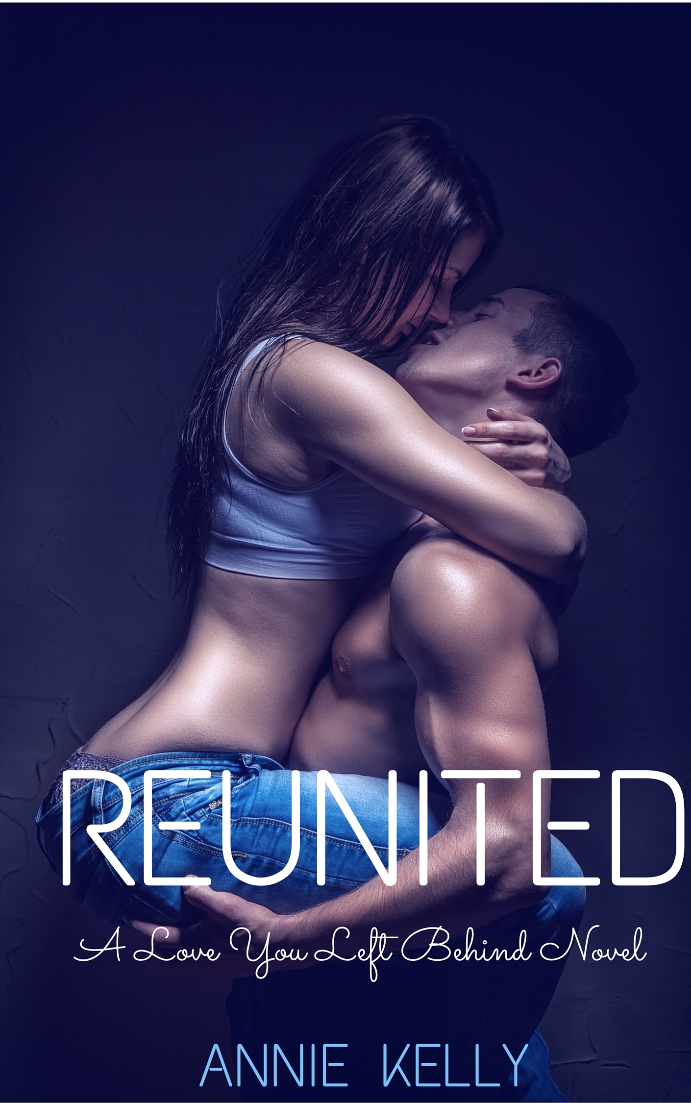 Reunited (The Love You Left Behind #1)  by  Annie  Kelly