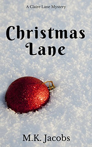 Christmas Lane: A Claire Lane Mystery  by  M. K. Jacobs