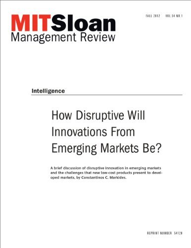 How Disruptive Will Innovations from Emerging Markets Be? -- Journal Article  by  Constantinos C.