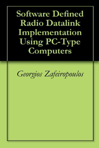 Software Defined Radio Datalink Implementation Using PC-Type Computers  by  Georgios Zafeiropoulos