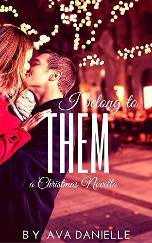 I Belong To Them (Christmas Novella)  by  Ava Danielle