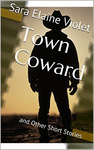 Town Coward: and Other Short Stories  by  Sara Elaine Violet