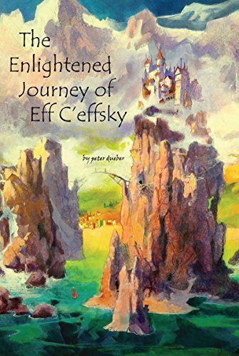The Enlightened Journey of Eff Ceffsky  by  Peter Dueber