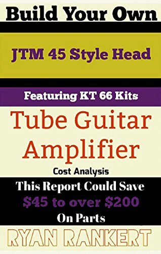 Build Your Own JTM 45 Style Head (Amp Parts)  by  Ryan Rankert