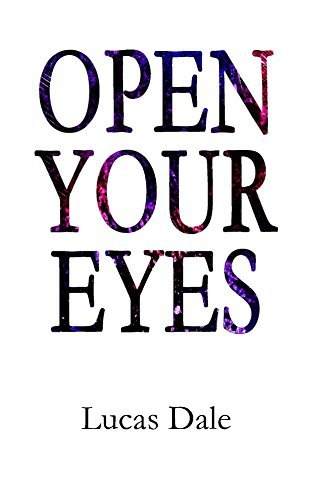 Open Your Eyes (Saga Book 1)  by  Lucas Dale