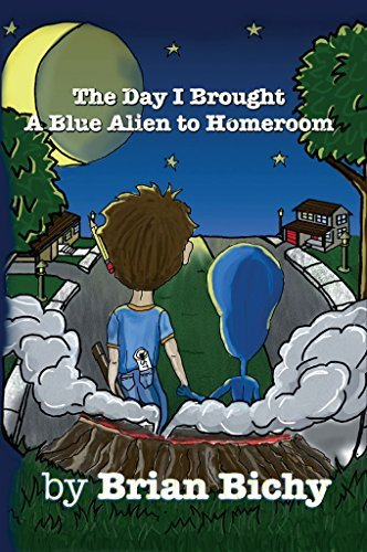 The Day I Brought a Blue Alien to Homeroom Brian Bichy