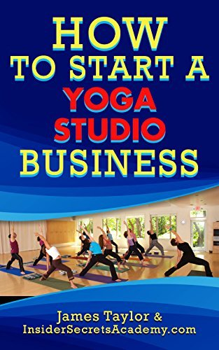 How to Start a Yoga Studio Business James Taylor