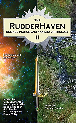 The RudderHaven Science Fiction and Fantasy Anthology II Douglas Rudder