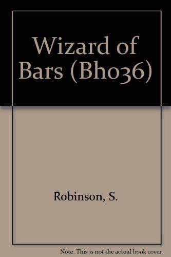 Wizard of Bars (Bho36)  by  S. Robinson