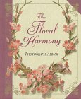 The Floral Harmony: Photograph Album  by  bramley