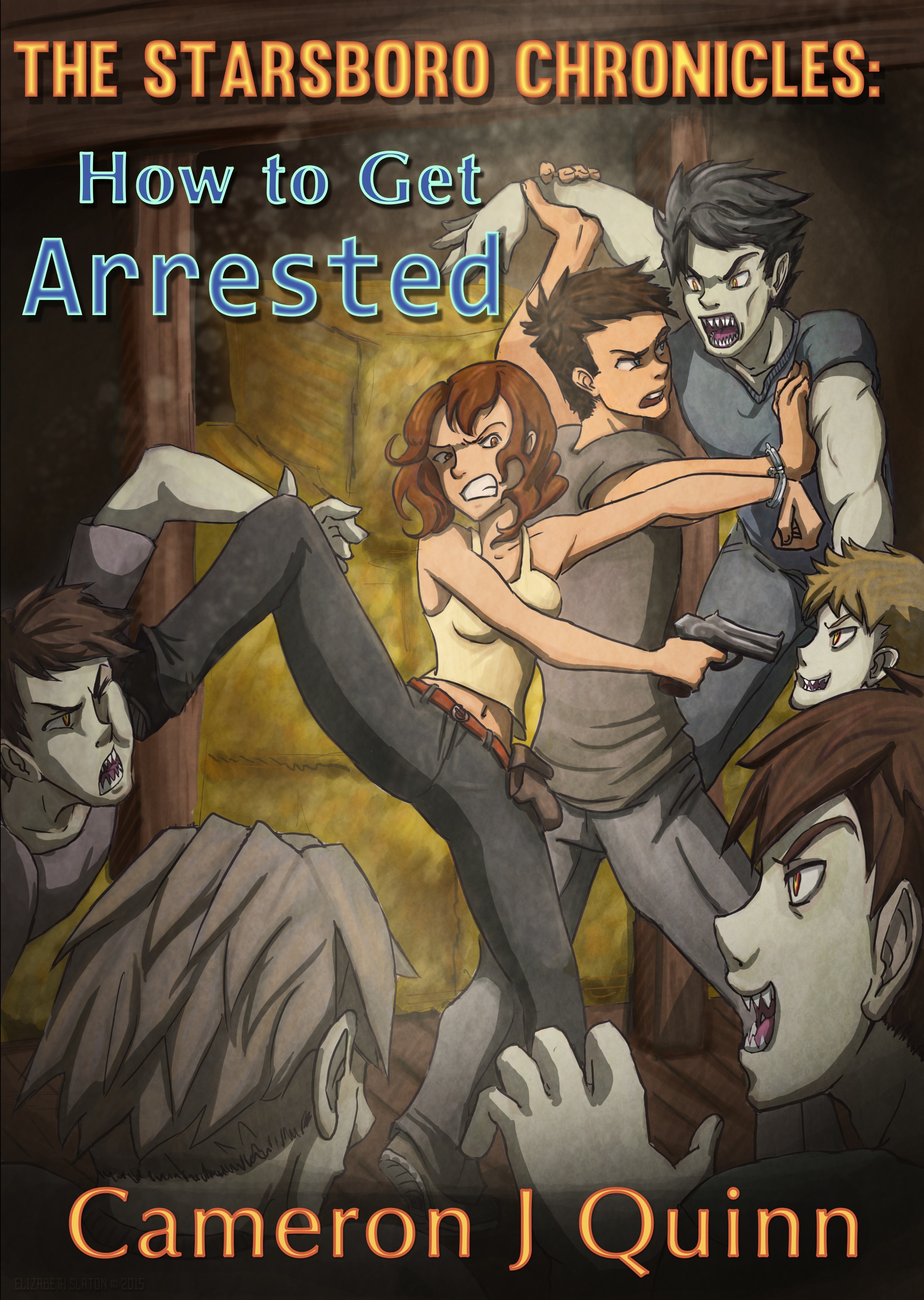 The Starsboro Chronicles Episode 1: How to Get Arrested Cameron J Quinn
