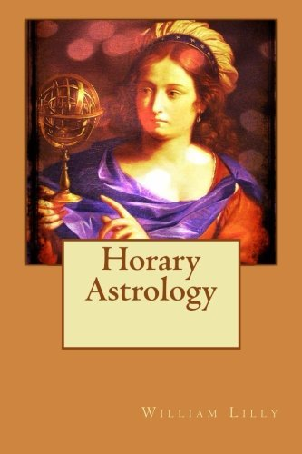 Horary Astrology  by  William Lilly