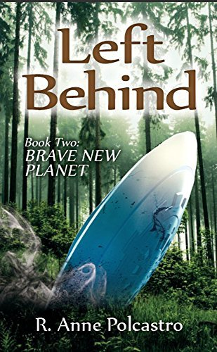 Left Behind Book 2: Brave New Planet  by  Riya Anne Polcastro