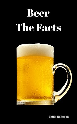 Beer: The Facts Philip Holbrook