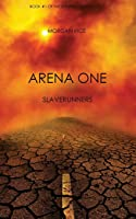 Arena One: Slaverunners (The Survival Trilogy #1)