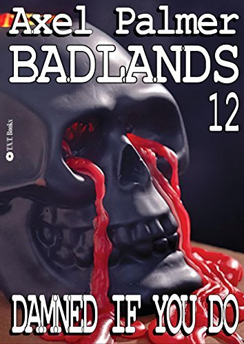 Badlands #12 Damned If You Do Axel Palmer