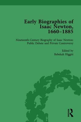 Early Biographies of Isaac Newton, 1660-1885 Vol 2 Rob Iliffe