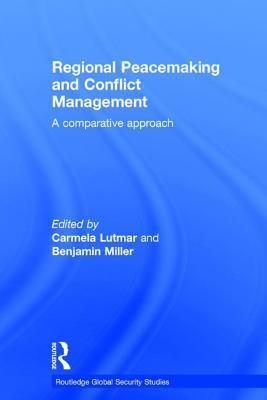 Regional Peacemaking and Conflict Management: A Comparative Approach Carmela Lutmar