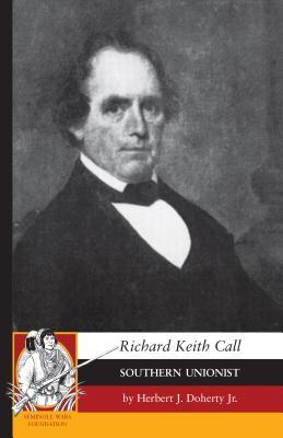 Richard Keith Call: Southern Unionist  by  Herbert Doherty