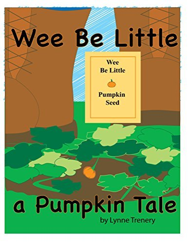 Wee Be Little: a Pumpkin Tale (Farmer Norm Book 1)  by  Lynne Trenery