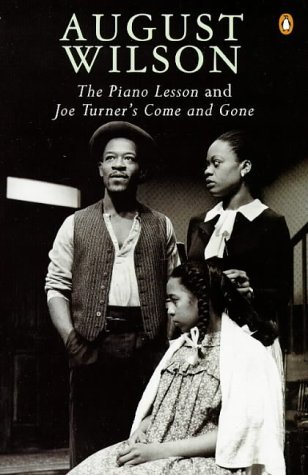 The Piano Lesson and Joe Turners Come and Gone August Wilson