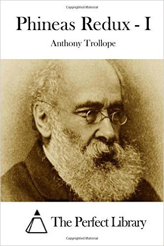 Phineas Redux - I Anthony Trollope