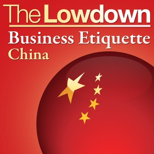 The Lowdown: Business Etiquette - China  by  Florian Loloum