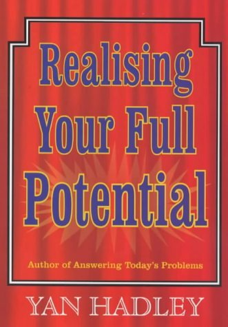 Realising Your Full Potential  by  Yan Hadley