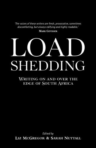 Load Shedding: Writing on and over the edge of South Africa  by  Liz McGregor