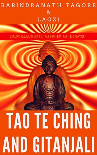 Tao Te Ching And Gitanjali: Color Illustrated, Formatted for E-Readers Laozi
