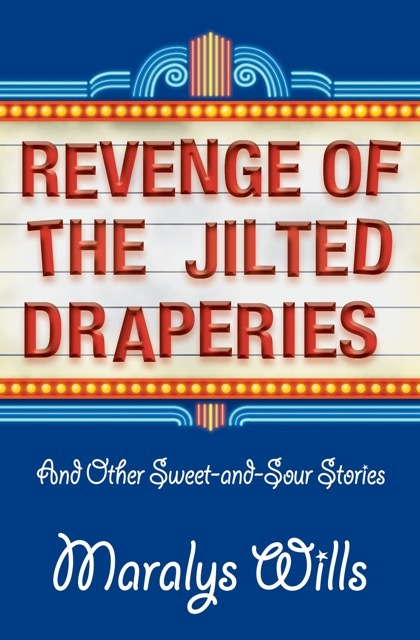 Revenge of the Jilted Draperies: And Other Sweet-And-Sour Stories Maralys Wills