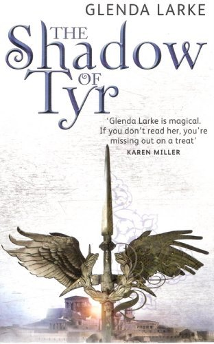 The Shadow Of Tyr: Book Two of the Mirage Makers  by  Glenda Larke
