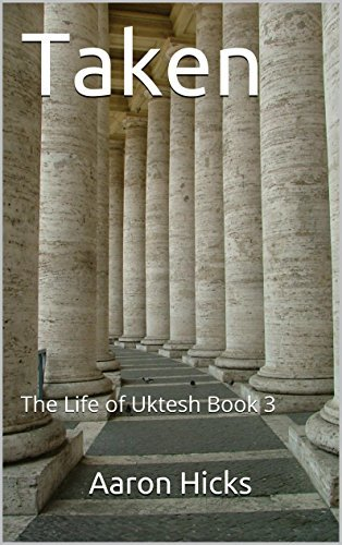 Taken: The Life of Uktesh Book 3  by  Aaron HIcks
