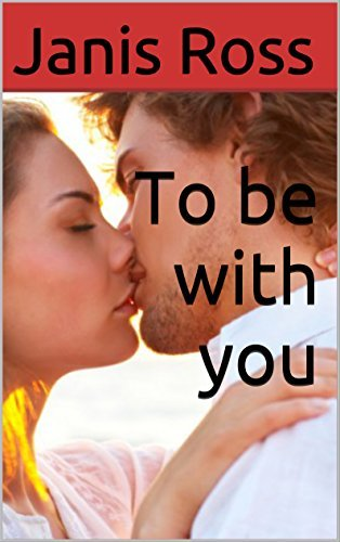 To be with you  by  Janis Ross