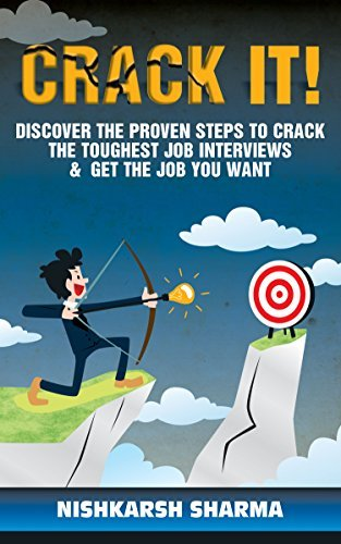 Crack It: Discover the proven steps to crack the toughest job interview and get the job you want  by  Nishkarsh Sharma