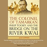 The Colonel of Tamarkan: Philip Toosey and The Bridge on the River Kwai: 3